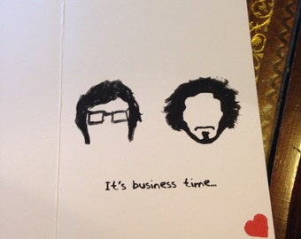 Flight of the conchords inspired 'its business time' valentines card