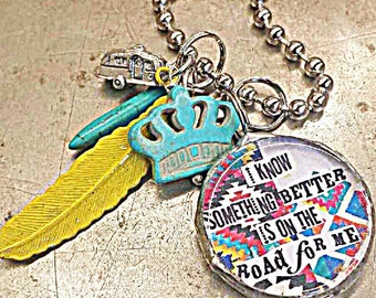 I KnOw SoMeThiNg BeTTeR iS on the RoAd for Me NEckLace!