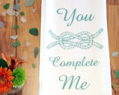 Square Knot - You Complete Me -100% Cotton Flour Sack Kitchen Dish Towel-Teal