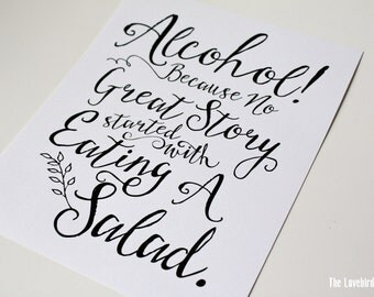 Alcohol because no great story started with a salad Sign - Printable Wedding Bar Sign - Open Bar - PDF - DIY - AA5
