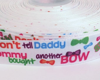 "5 yards of 7/8 inch ""Don't tell Daddy"" grosgrain ribbon"