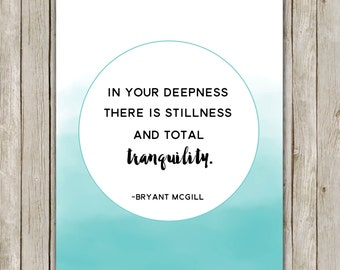 8x10 In Your Deepness Quote, Bryant McGill Quote, Ombre Typography Printable, Typography Print, Digital Poster, Home Decor, Digital Download