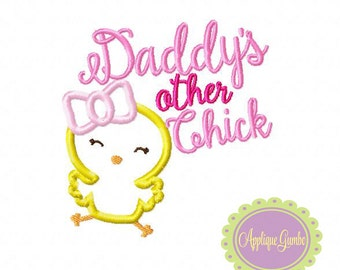 Daddy's Other Chick Machine Embroidery Applique Design