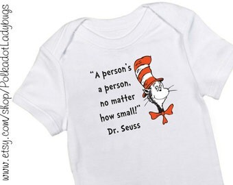 A person's a person no matter how small Dr. Seuss Infant Creeper or Childrens T Shirt