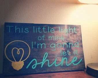 This Little Light of Mine Wooden Sign