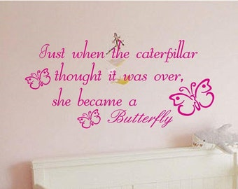 Just when the butterfly childrens wall quote, easy to apply, bedroom playroom you choose size and colour