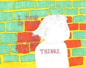 Postcard: I think of you. You are so many great things.
