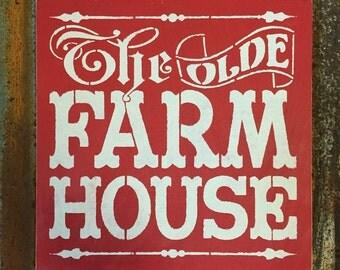 The Olde Farmhouse - Handmade Wood Sign.