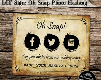 "Instant Download- 8"" x 10"" DIY Printable Jpeg PDF Wedding Hashtag Social Media Sign- Oh Snap! Tag Your Photos"