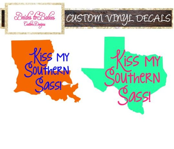5 Decal-Kiss my Southern Sass-Car by BridestoBabiesCustom on Etsy