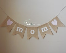 Burlap Mother's Day bannner / burlap MOM banner / family photo props / Mother's day photo props/ Mother's day decor / Mother's day bunting