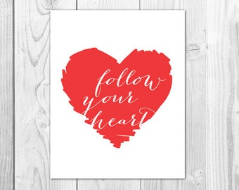 Follow your heart sign printable 8x10 – INSTANT DOWNLOAD     DIGITAL file only