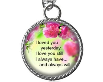Love Necklace, I Loved You Yesterday, I Love You Still, I Always Have And Always Will Pendant Key Chain Handmade