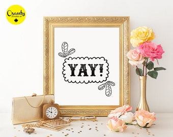 Yay print, Typographic Print, Printable Art, Yay wall decor, typography poster print, printable home decor, Yay typographic print