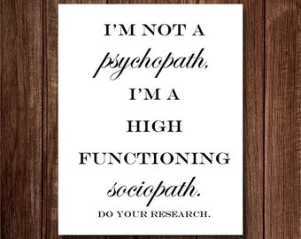 8x10 Digital Print Instant Download - I'm not a psychopath, I'm a high functioning sociopath. - Sherlock bbc Quote