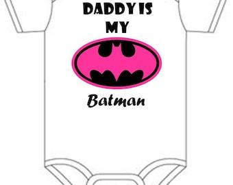 Daddy is my Batman pink girls Shirt onesie you pick size newborn / 0-3 / 3-9 / 12 / 18 / 24 month