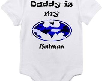 Daddy is my Batman Shirt onesie you pick size newborn / 0-3 / 3-9 / 12 / 18 / 24 month