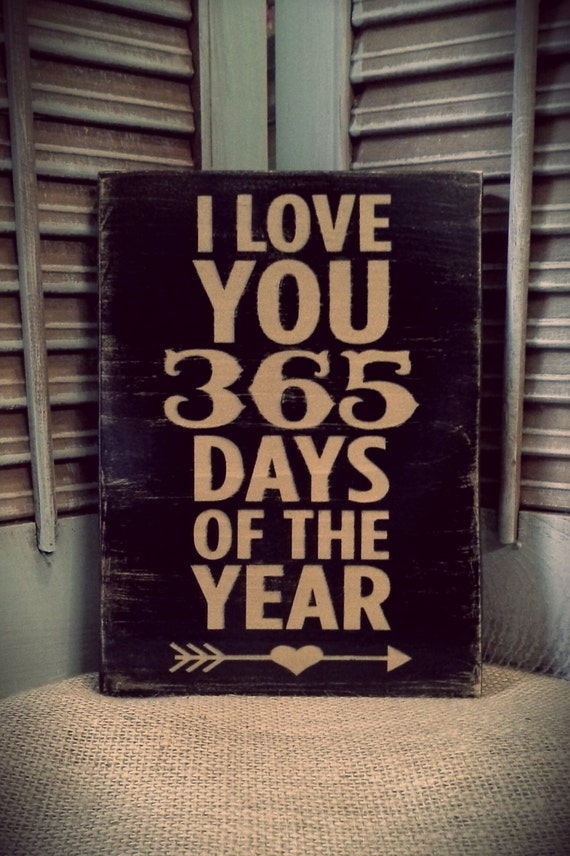 love you 365 days of the year, Love, Shabby Chic, Wooden sign ...