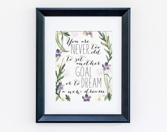 You Are Never Too Old To Set Goal, Dream Another Dream - Motivational Art Print Inspirational Quote - CS Lewis Quote - Home Decor - Download