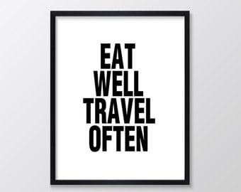Eat Well Travel Often Printable Art, Inspirational & Motivational Typography Print, Instant Download, Wall Art Quote, Black and White