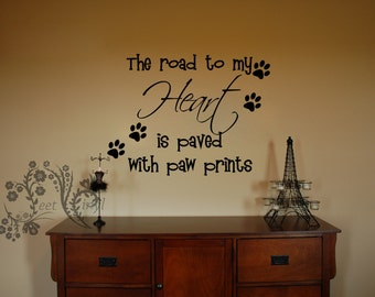 The road to my Heart is paved with paw prints - Family wall Decals-Wall Decal - Wall Vinyl - Wall Decor - Decal - Dog Wall Decal