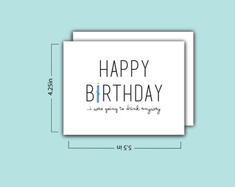 Happy Birthday: I was going to drink anyway Card