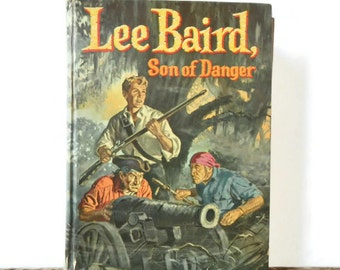 "Vintage ""Lee Baird, Son of Danger"" Book - by H. C. Thomas, Illustrated by Robert L. Jenney - teen, tween, young adult, boys, adventure novel"