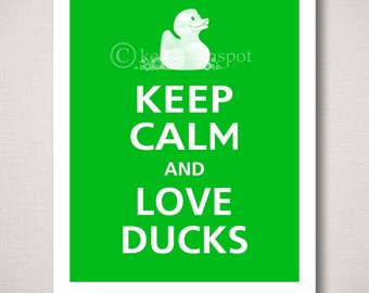 Keep Calm and LOVE DUCKS Typography Art Print 8x10 (Featured colors: Irish Green--choose your own colors)