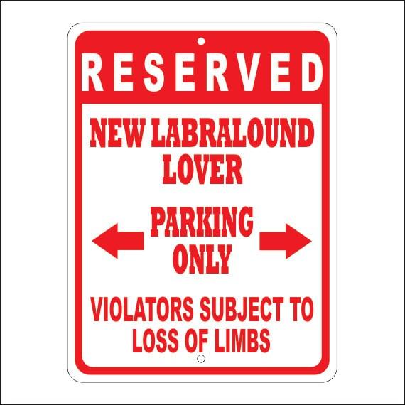 Custom NEW LABRALOUND Parking Sign Multiple Sizes Novelty