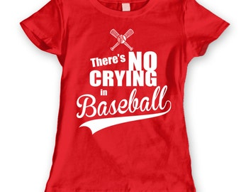 There''s No Crying In Baseball  Women's Jr Fit T-Shirt DT0182