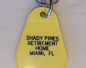 Golden Girls Shady Pines Retirement Home Vintage style Keychain