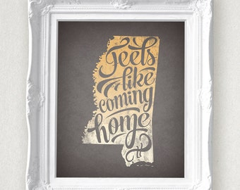 Mississippi Printable •Feels Like Coming Home • Mississippi State Print • Instant Download 8 x 10