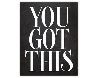 Positive quote - confidence - you got this - motivational quote - motivational wall decor - home office decor - you are the best  life quote