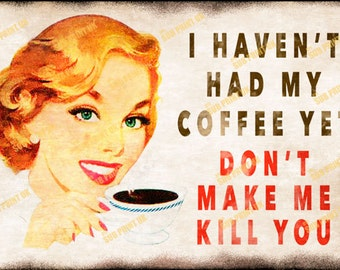 "Haven't Had my Coffee Retro Metal Sign  Size 10"" x 6.5"" (254mm x 170mm)"
