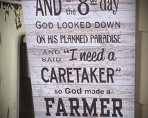And on the 8th day God Made A Farmer Paul Harvey Wood Signs or Canvas Wall Decor - Christmas, Father's Day, FFA