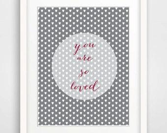 Printable Art 'You are so loved' print Nursery Art Print Grey Wall Art kids room wall art Gender Neutral Nursery Wall Art Instant Download