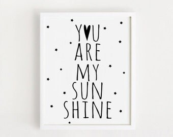 Printable you are my sunshine quotes Poster Sign White and black simple Cute Nursery Wall art Decor 8x10, 5x7 INSTANT DOWNLOAD