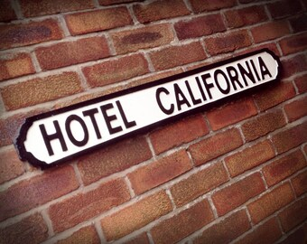The Eagles Inspired Hotel California Street Sign