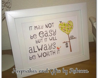 "May not be easy but will always be worth it framed print 8"" x 6"""