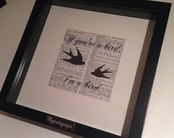 """Framed The notebook quote """"If you're a bird, I'm a bird."""" Printed on a vintage dictionary page."""