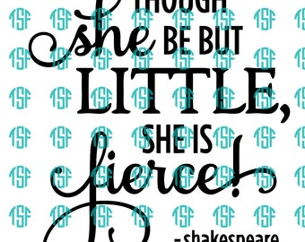 Though She Be But Little She is Fierce decal