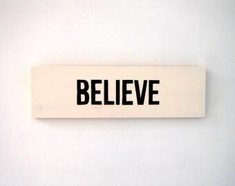 Believe - Wooden Sign