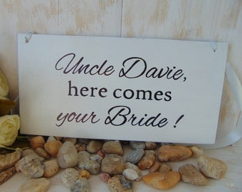 Uncle, here comes your bride. Personalized wedding board. Ring bearer of flower girl sign. Here comes the bride
