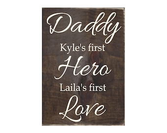 Dad A Son's First Hero A Daughter's First Love Personalized Rustic Wood Sign / Wall Hanging / Wooden Plaque / Gift for Dad (#1390)