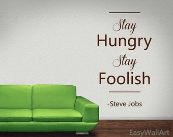Steve Jobs Wall Decal - Steve Jobs Quotes Decal - Stay Hungry Stay Foolish Wall Quotes Decal, Vinyl Wall Quotes, Wall Lettering #Q76