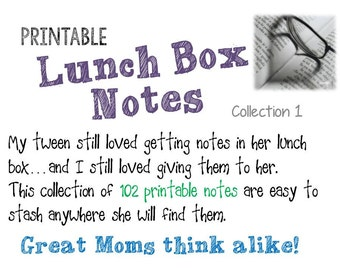 Collection 1 - Lunch Box Notes for your Tween and Teen - Notes to leave where she can find them - Printable