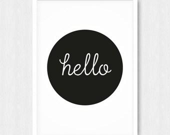 Black White Hello Print, Quote Print, Typography Wall Art, Minimalist, Inspiring Print, Wall Print, Wall Decor, Digital, Printable, Download