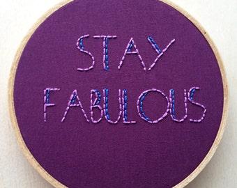 Stay Fabulous Hand Embroidery Hand Embroidery Hoop Art Hoop Home Decor Inspirational Wall Art/Positive Decor Positive Phrase Embroidery
