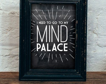 "BBC Sherlock ""I need to go to my mind palace."""
