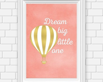 Gold and Coral Nursery Art Print, Hot Air Balloon, Dream Big Little One, Printable, Wall Art, 8 x 10 Instant Download